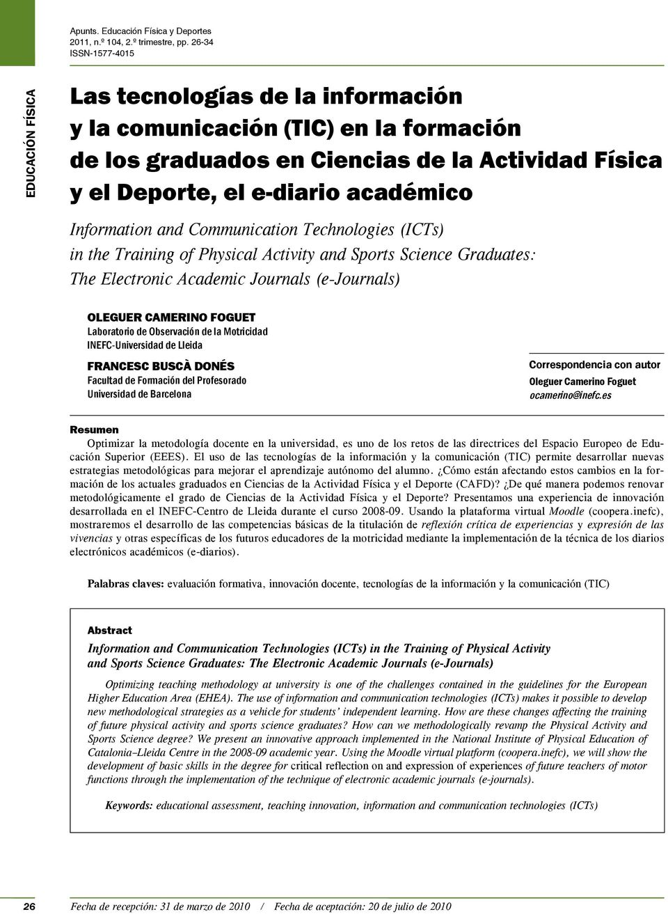 Technologies (ICTs) in the Training of Physical Activity and Sports Science Graduates: The Electronic Academic Journals (e-journals) Oleguer Camerino Foguet Laboratorio de Observación de la