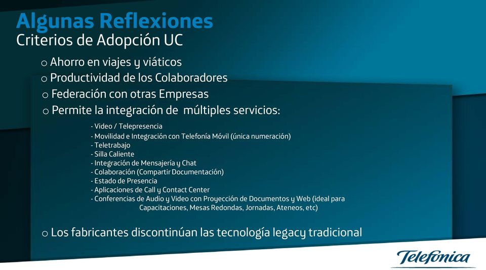 Integración de Mensajería y Chat - Colaboración (Compartir Documentación) - Estado de Presencia - Aplicaciones de Call y Contact Center - Conferencias de Audio y