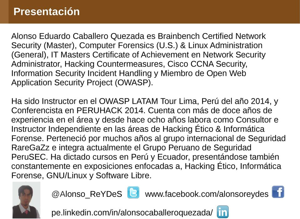 ) & Linux Administration (General), IT Masters Certificate of Achievement en Network Security Administrator, Hacking Countermeasures, Cisco CCNA Security, Information Security Incident Handling y