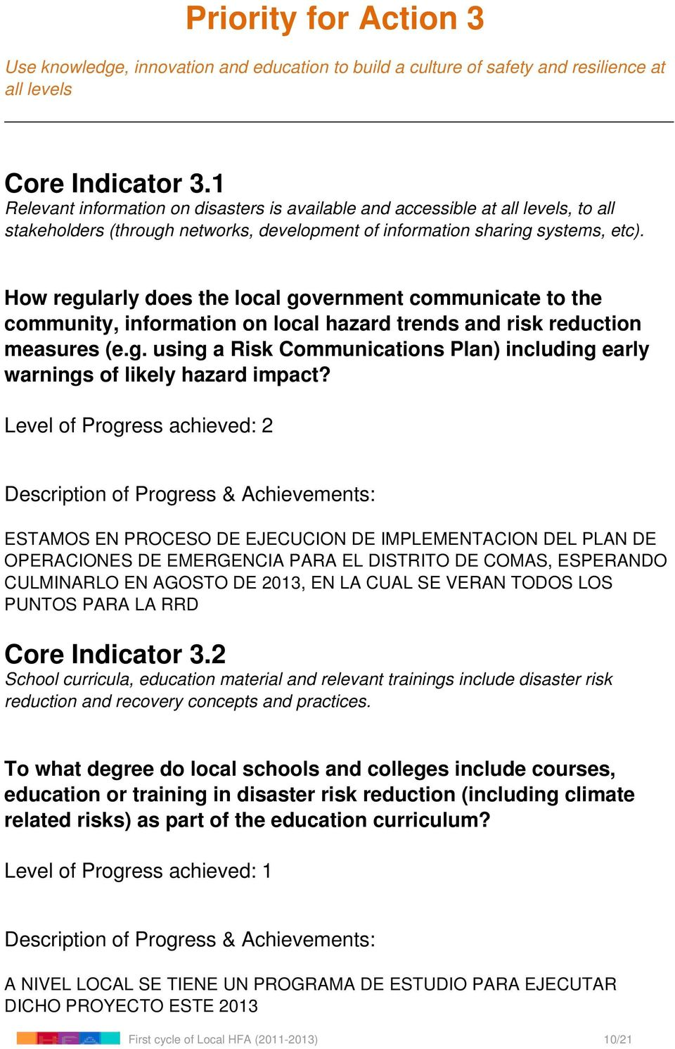 How regularly does the local government communicate to the community, information on local hazard trends and risk reduction measures (e.g. using a Risk Communications Plan) including early warnings of likely hazard impact?