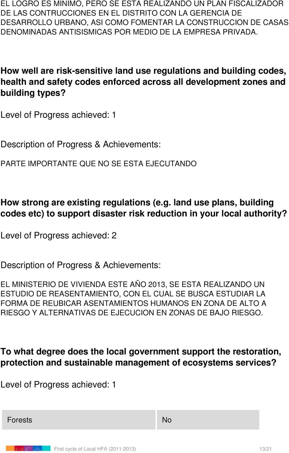 PARTE IMPORTANTE QUE NO SE ESTA EJECUTANDO How strong are existing regulations (e.g. land use plans, building codes etc) to support disaster risk reduction in your local authority?