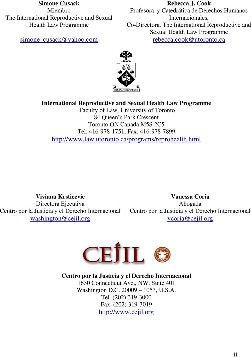 ca International Reproductive and Sexual Health Law Programme Faculty of Law, University of Toronto 84 Queen s Park Crescent Toronto ON Canada M5S 2C5 Tel: 416-978-1751, Fax: 416-978-7899 http://www.