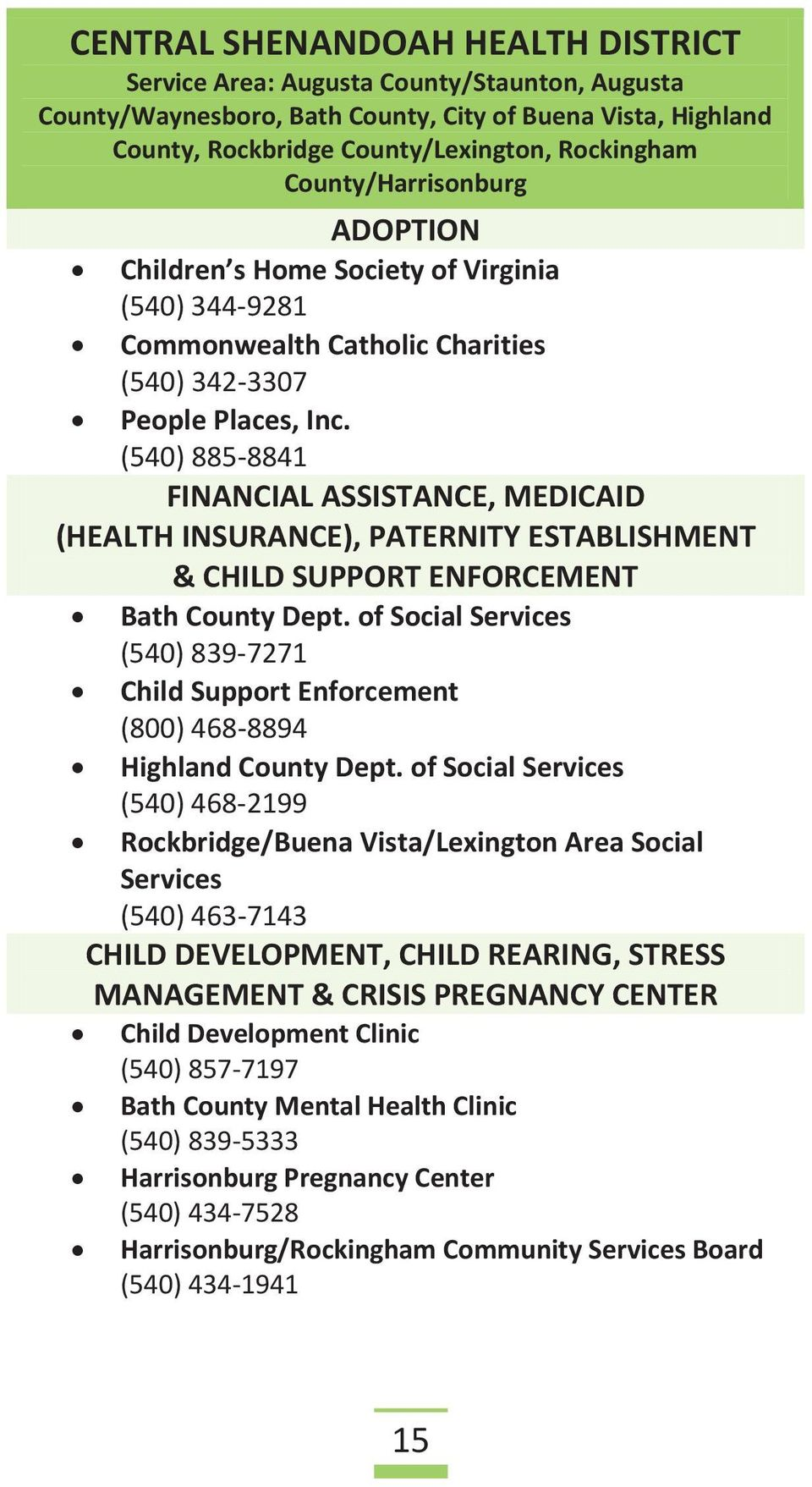 (540) 885-8841 FINANCIAL ASSISTANCE, MEDICAID (HEALTH INSURANCE), PATERNITY ESTABLISHMENT & CHILD SUPPORT ENFORCEMENT Bath County Dept.