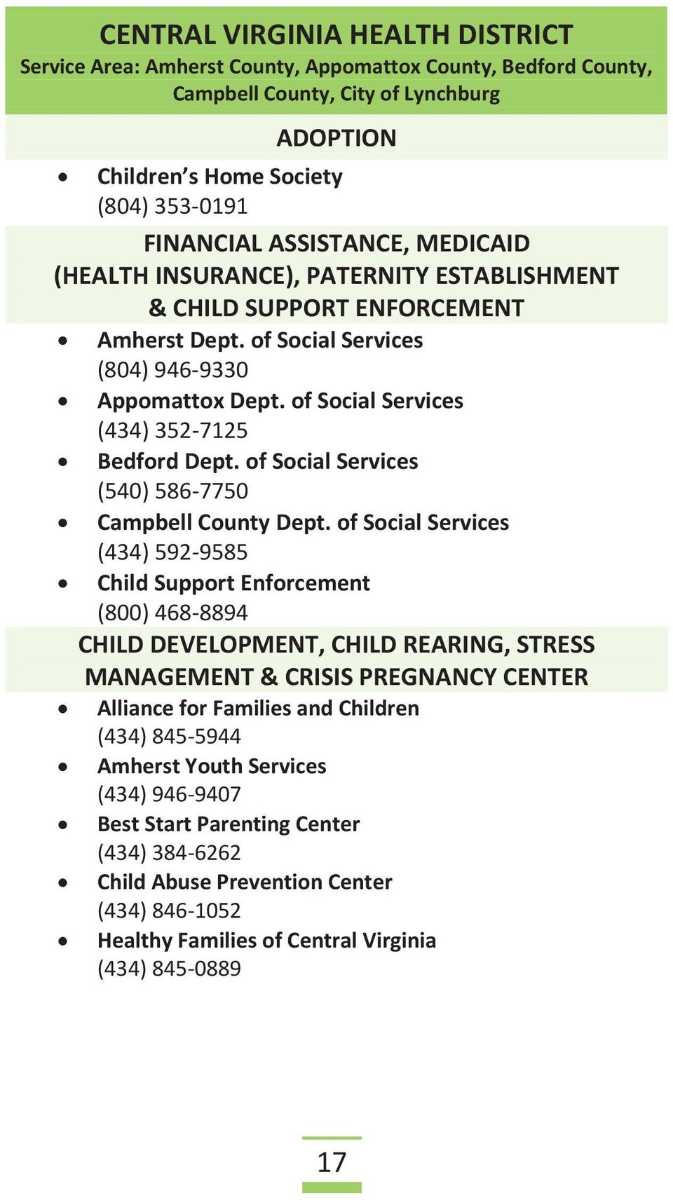 of Social Services (434) 352-7125 Bedford Dept. of Social Services (540) 586-7750 Campbell County Dept.
