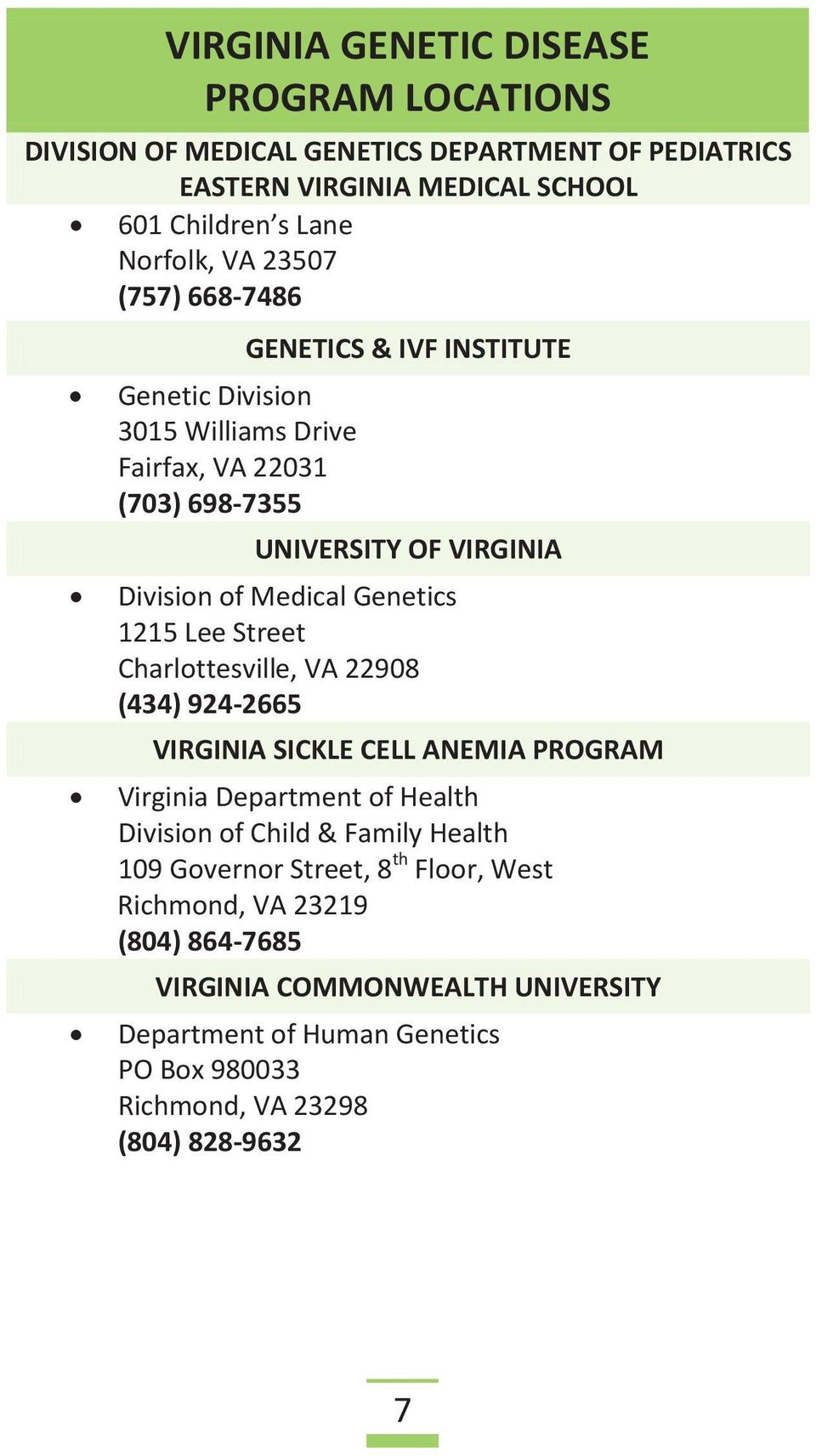 Lee Street Charlottesville, VA 22908 (434) 924-2665 VIRGINIA SICKLE CELL ANEMIA PROGRAM Virginia Department of Health Division of Child & Family Health 109 Governor