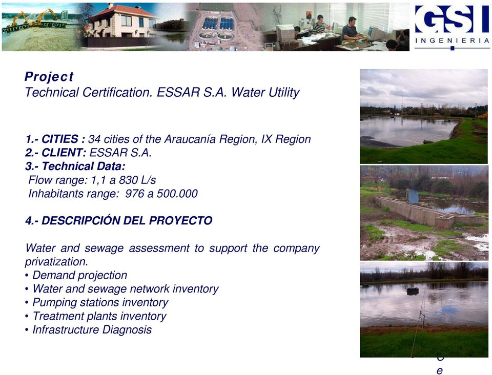 000 4.- DESCRIPCIÓN DEL PROYECTO Water and sewage assessment to support the company privatization.