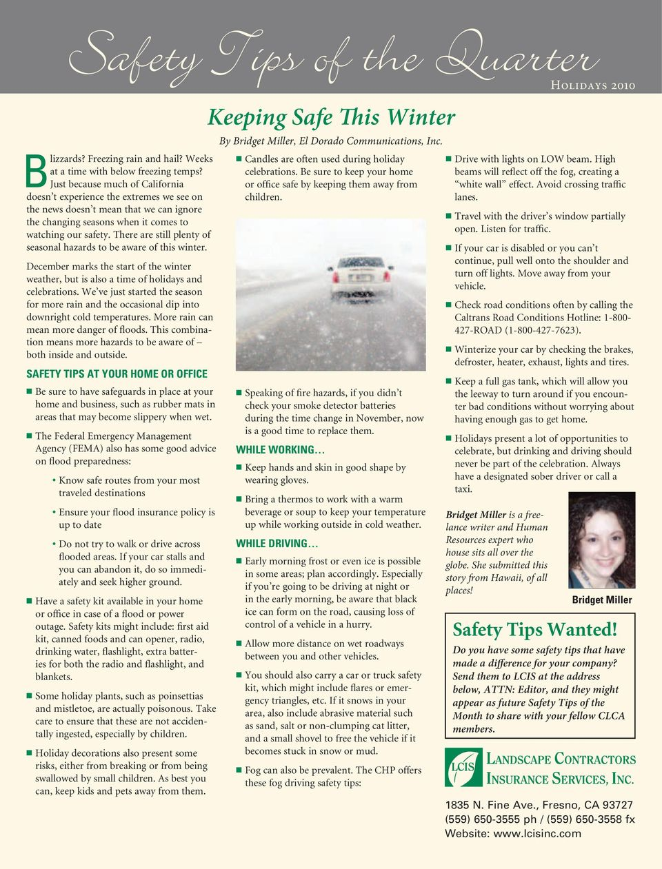 There are still plenty of seasonal hazards to be aware of this winter. December marks the start of the winter weather, but is also a time of holidays and celebrations.