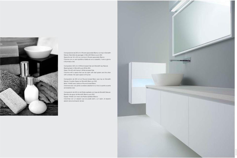 Bearing basin in Monolith pure White 902. Glass 144 62 with frame in White brossed Oak.