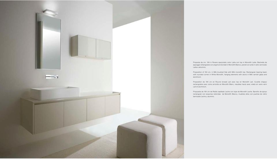 Rectangular bearing basin with rounded corner in White Monolith, hanging elements with doors in Milk varnish glass and aluminium. Proposition de 184 cm en Rouvre brossé Lait avec top en Monolith Lait.