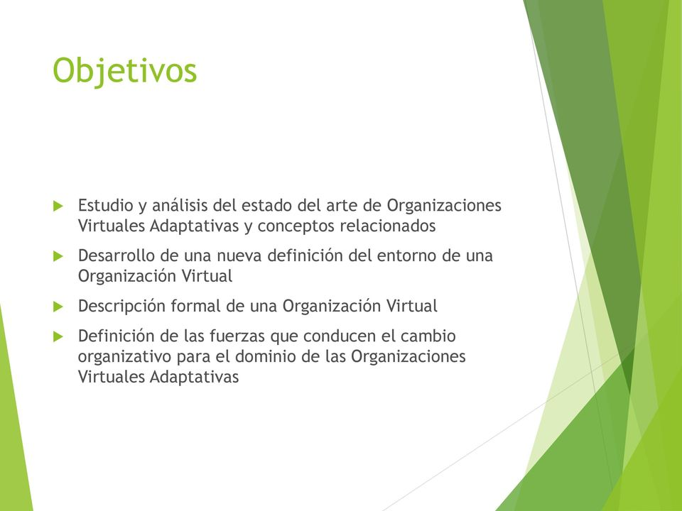 Organización Virtual Descripción formal de una Organización Virtual Definición de las