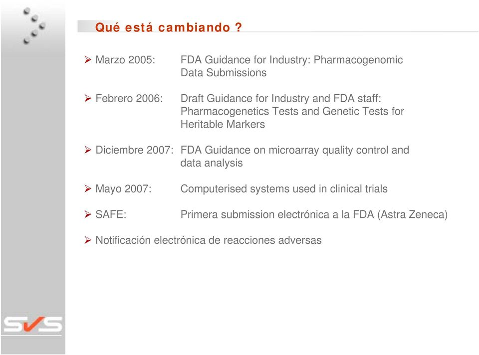 and FDA staff: Pharmacogenetics Tests and Genetic Tests for Heritable Markers Diciembre 2007: FDA Guidance on