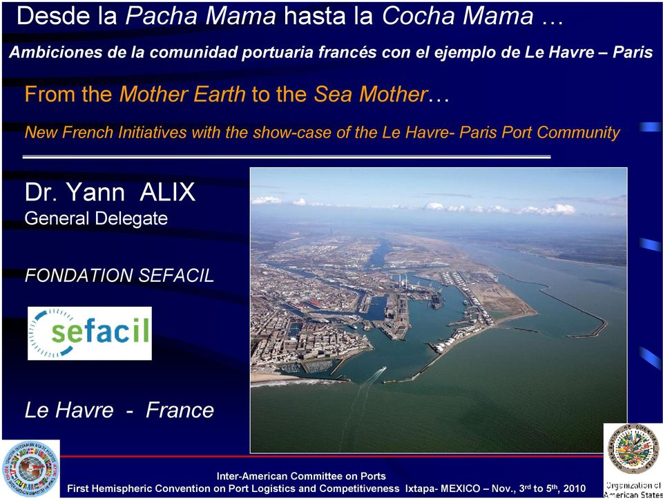 Initiatives with the show-case of the Le Havre- Paris Port Community Dr.