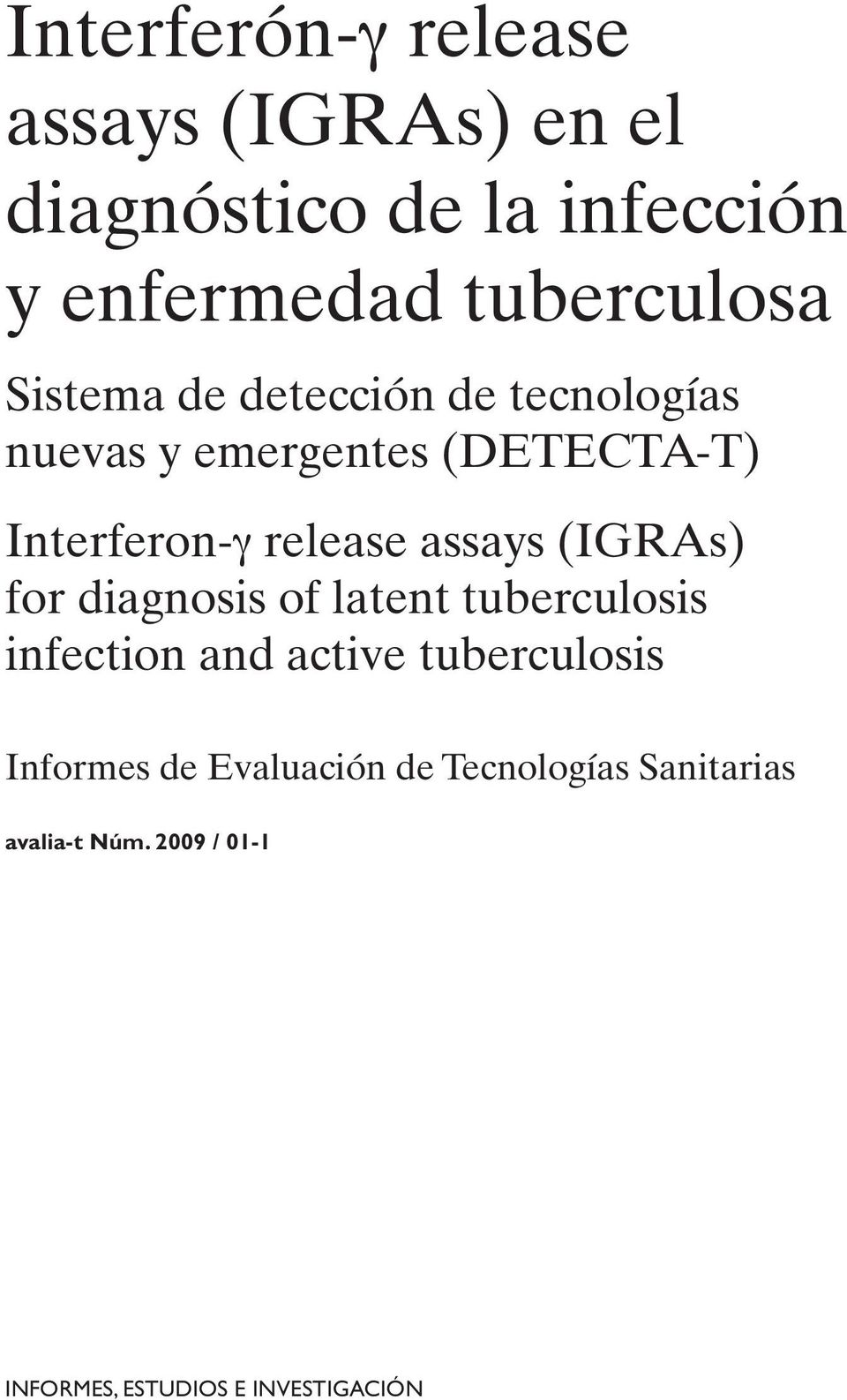 assays (IGRAs) for diagnosis of latent tuberculosis infection and active tuberculosis Informes