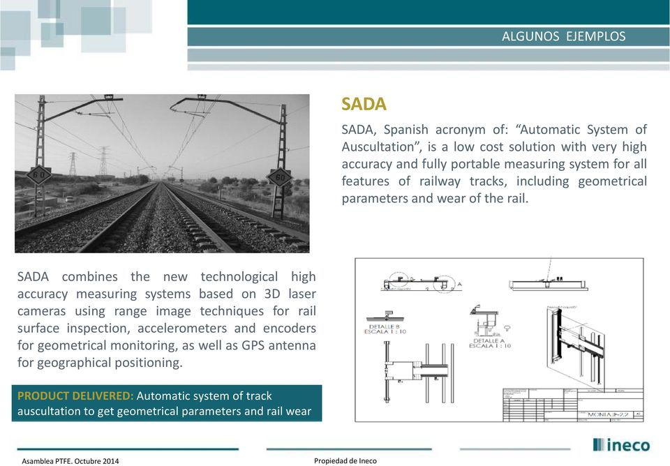 SADA combines the new technological high accuracy measuring systems based on 3D laser cameras as using range image techniques for rail surface