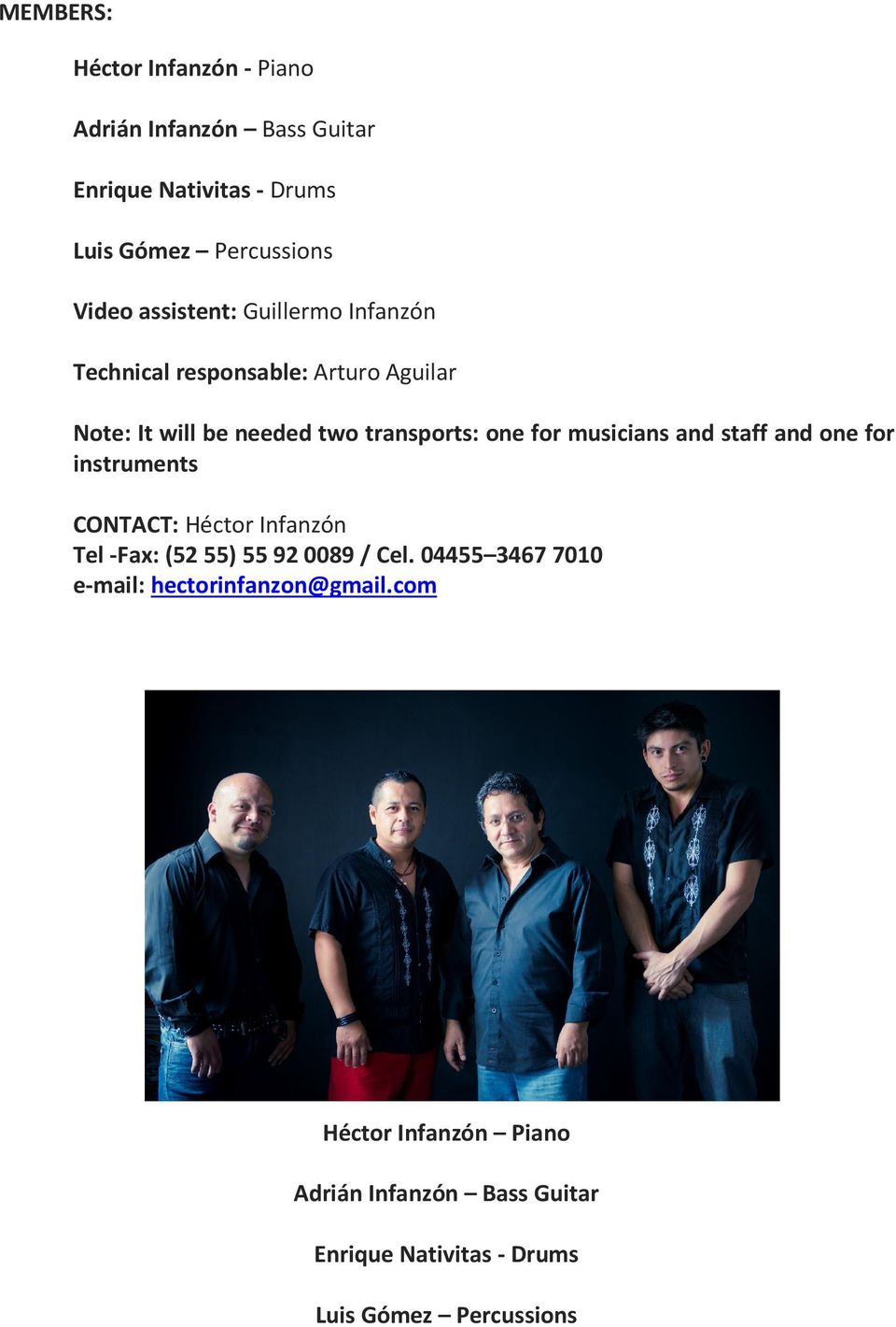 musicians and staff and one for instruments CONTACT: Héctor Infanzón Tel -Fax: (52 55) 55 92 0089 / Cel.