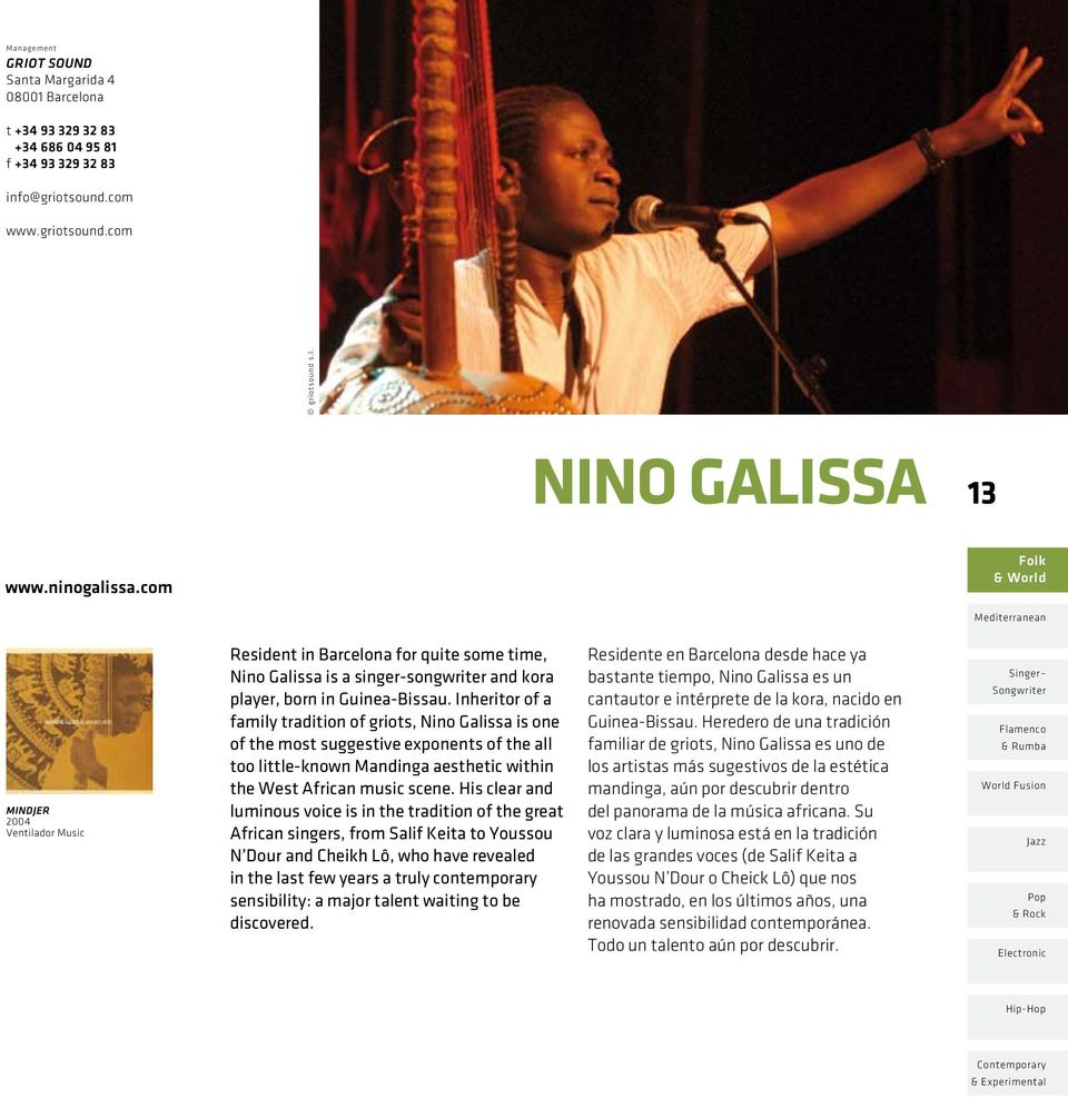 Inheritor of a family tradition of griots, Nino Galissa is one of the most suggestive exponents of the all too little-known Mandinga aesthetic within the West African music scene.