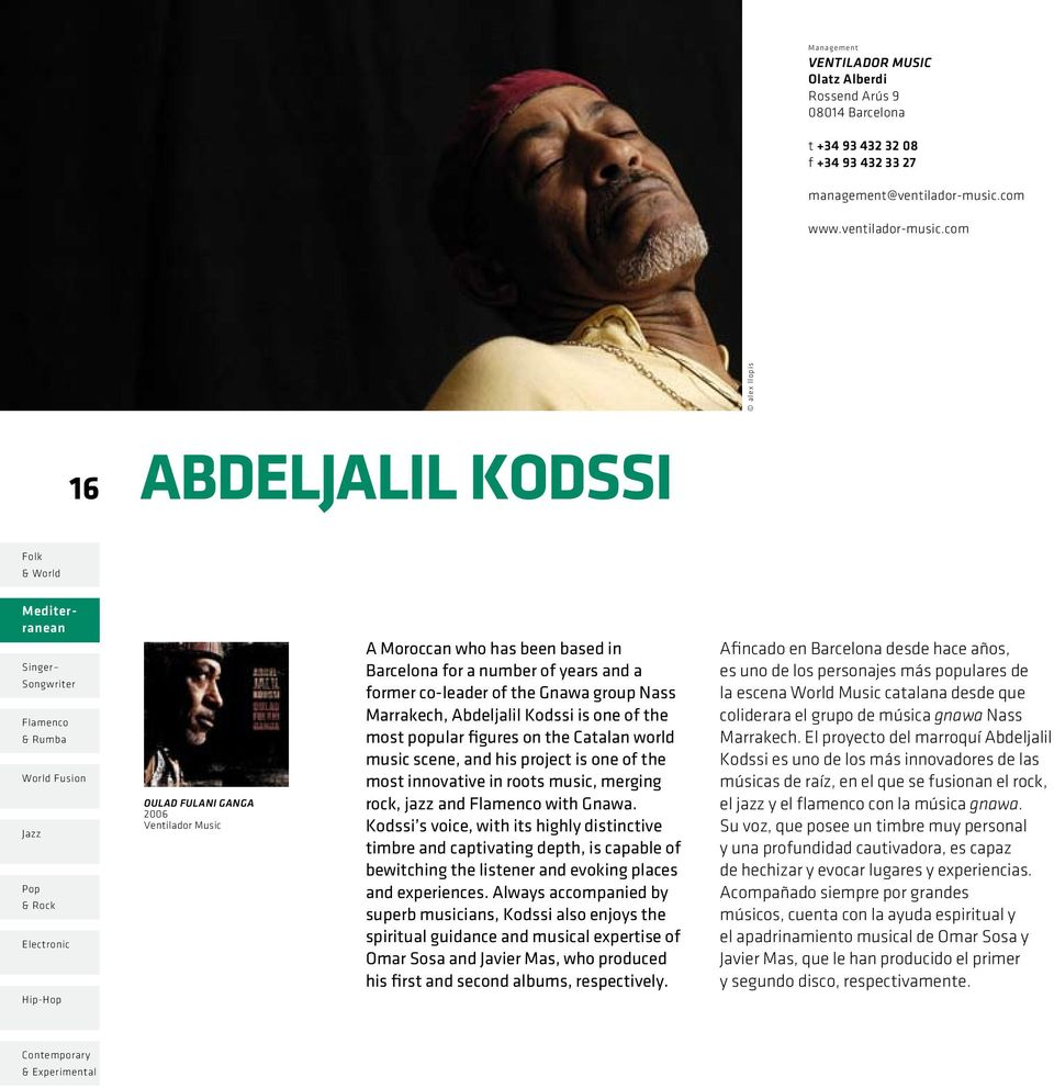 com alex llopis 16 Abdeljalil Kodssi Oulad fulani ganga 2006 Ventilador Music A Moroccan who has been based in Barcelona for a number of years and a former co-leader of the Gnawa group Nass