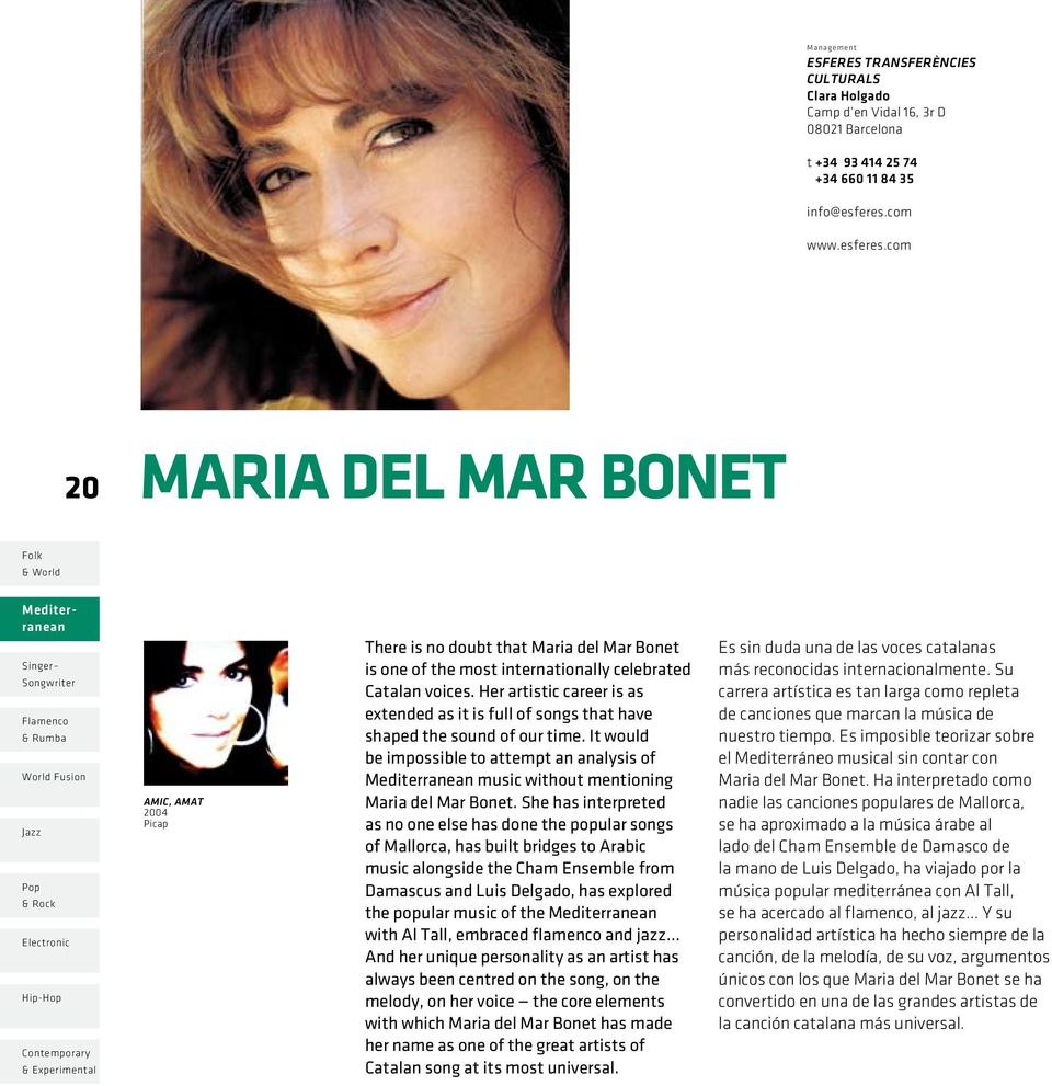 Her artistic career is as extended as it is full of songs that have shaped the sound of our time. It would be impossible to attempt an analysis of music without mentioning Maria del Mar Bonet.