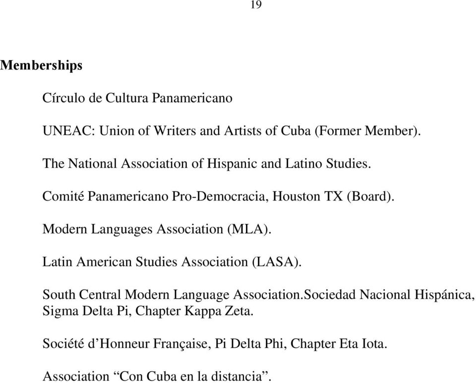 Modern Languages Association (MLA). Latin American Studies Association (LASA). South Central Modern Language Association.