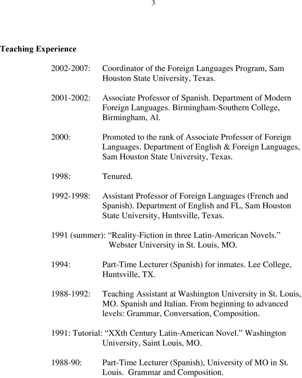 1998: Tenured. 1992-1998: Assistant Professor of Foreign Languages (French and Spanish). Department of English and FL, Sam Houston State University, Huntsville, Texas.