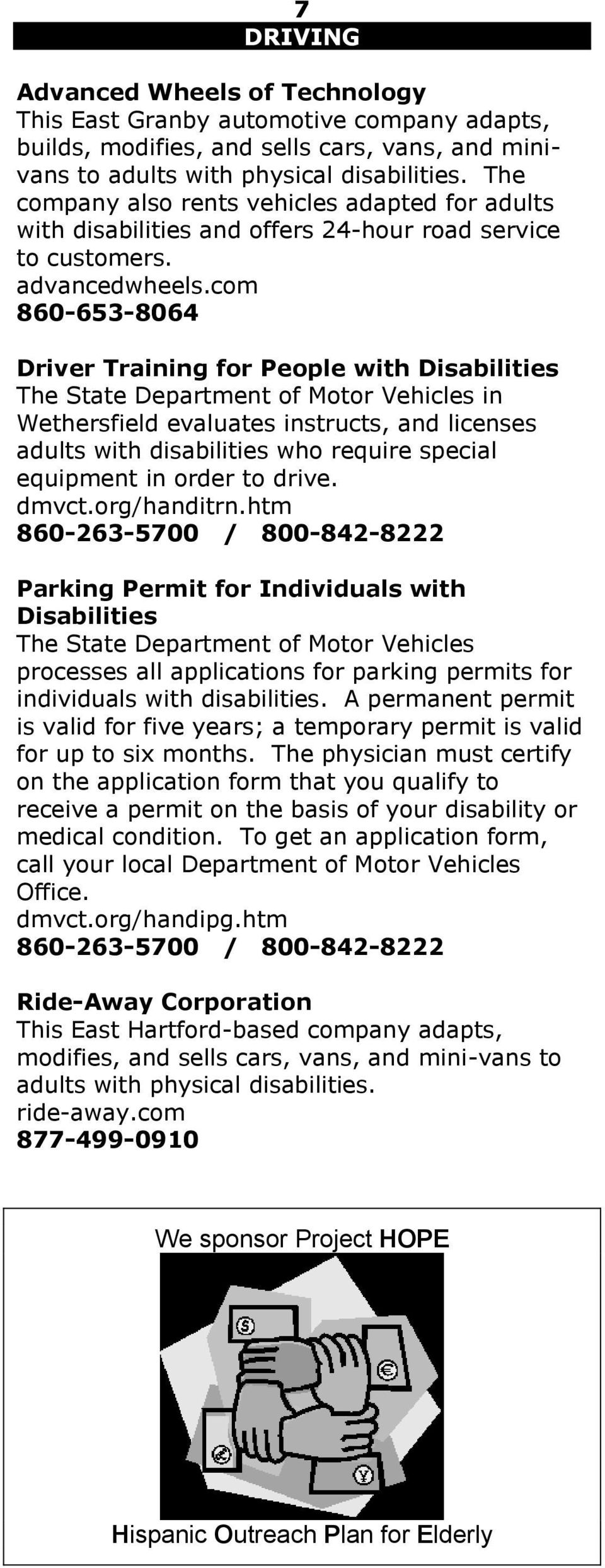 com 860-653-8064 Driver Training for People with Disabilities The State Department of Motor Vehicles in Wethersfield evaluates instructs, and licenses adults with disabilities who require special