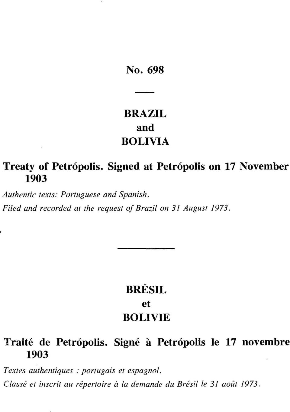 Filed and recorded at the request of Brazil on 31 August 1973.