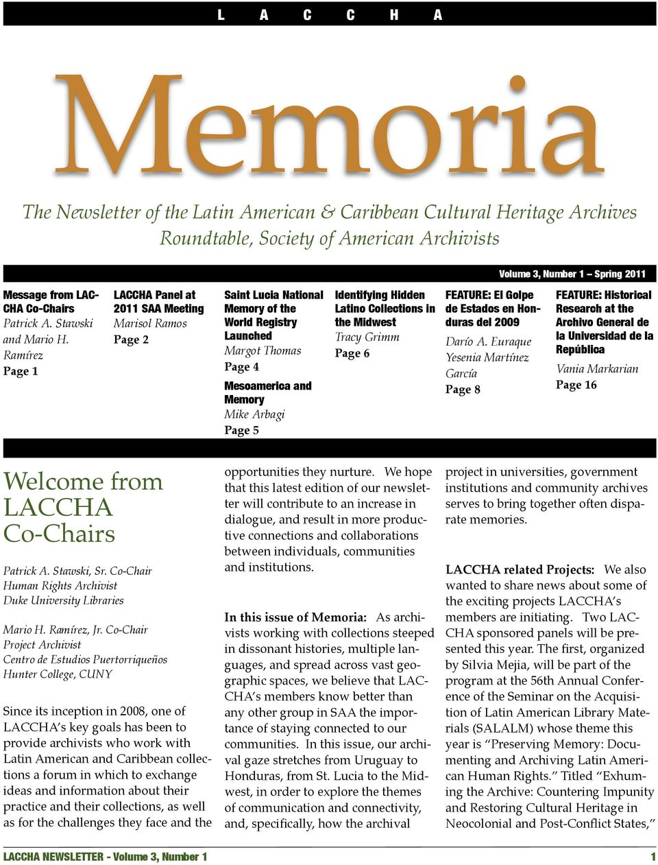 Ramírez Page 1 LACCHA Panel at 2011 SAA Meeting Marisol Ramos Page 2 Saint Lucia National Memory of the World Registry Launched Margot Thomas Page 4 Mesoamerica and Memory Mike Arbagi Page 5
