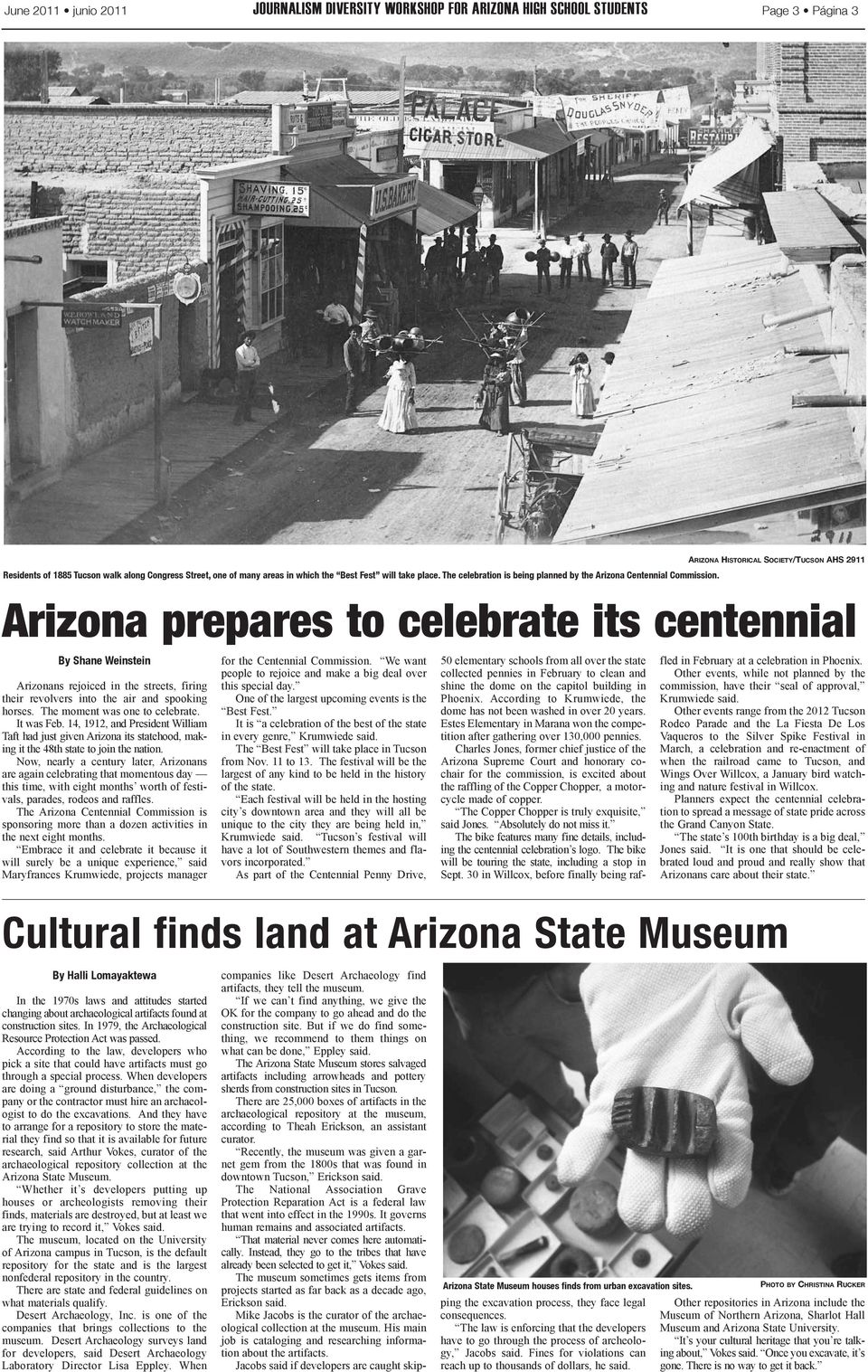 Arizona prepares to celebrate its centennial By Shane Weinstein Arizonans rejoiced in the streets, firing their revolvers into the air and spooking horses. The moment was one to celebrate. It was Feb.