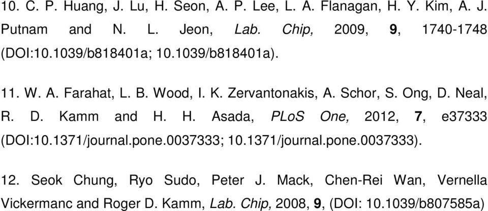 Schor, S. Ong, D. Neal, R. D. Kamm and H. H. Asada, PLoS One, 2012, 7, e37333 (DOI:10.1371/journal.pone.0037333; 10.