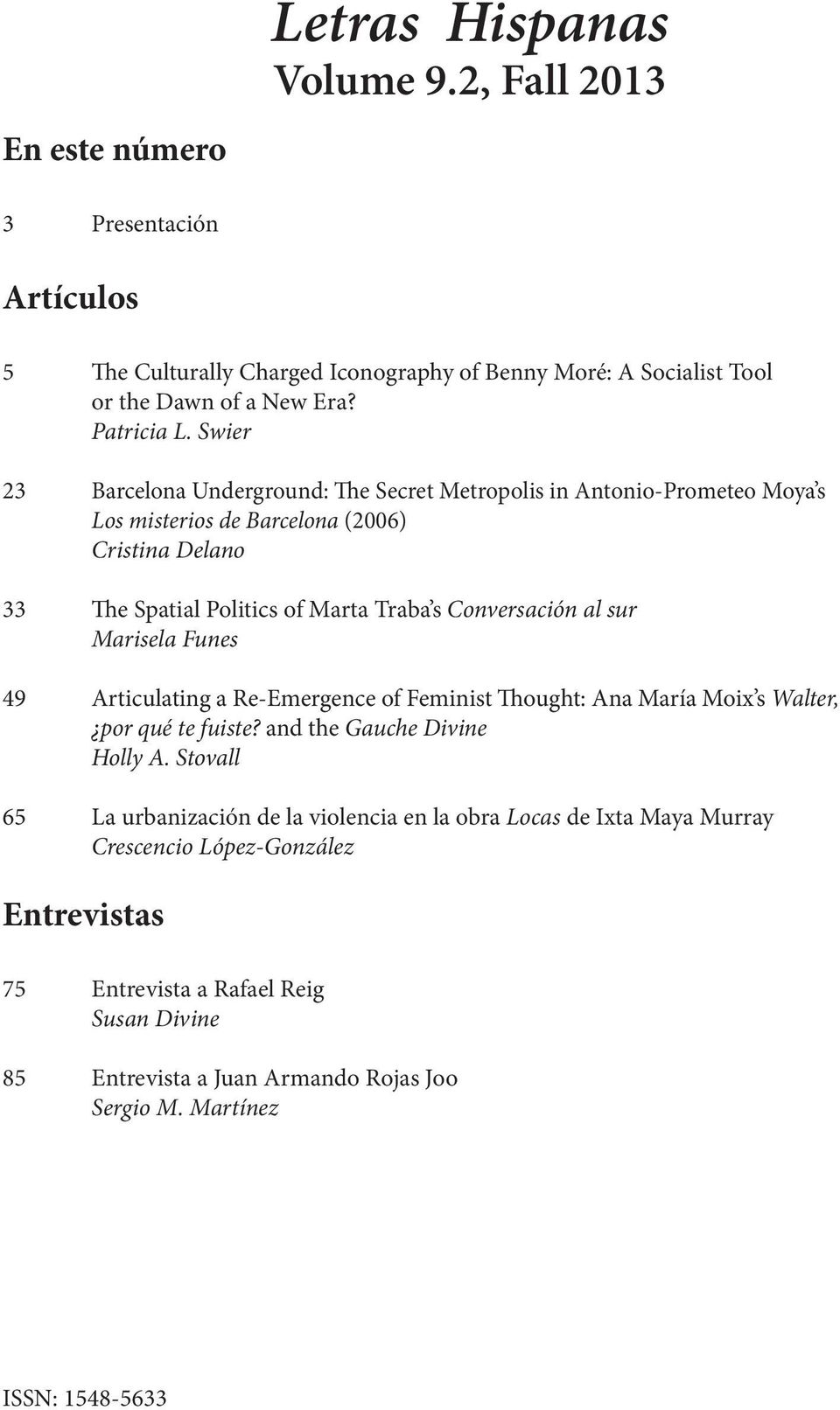 sur Marisela Funes 49 Articulating a Re-Emergence of Feminist Thought: Ana María Moix s Walter, por qué te fuiste? and the Gauche Divine Holly A.