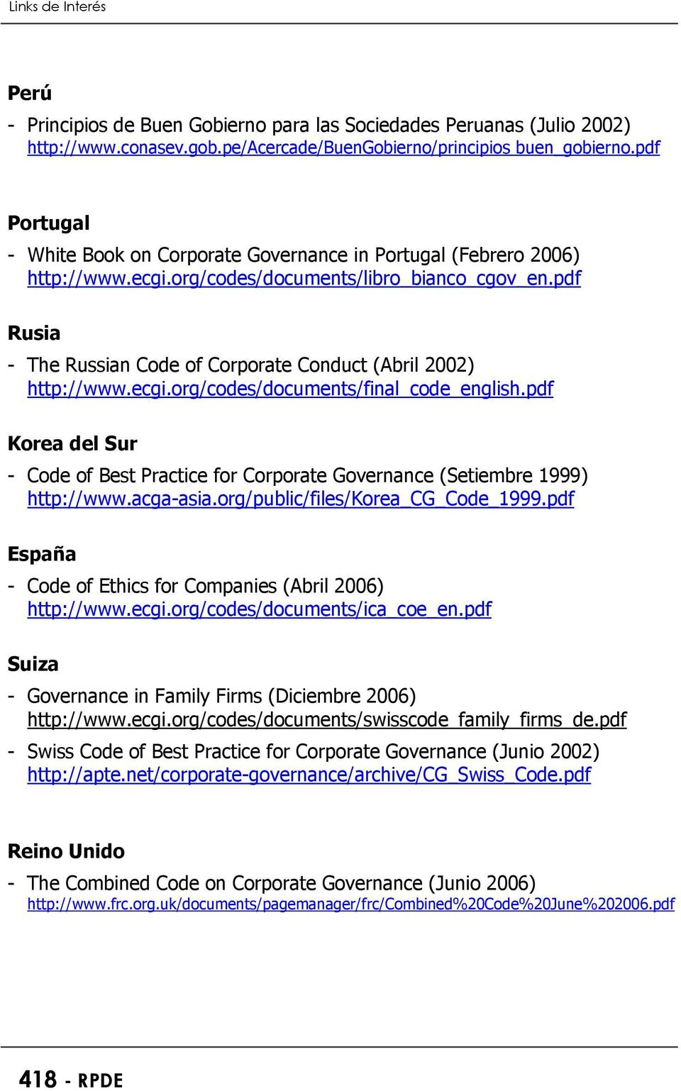 pdf Rusia - The Russian Code of Corporate Conduct (Abril 2002) http://www.ecgi.org/codes/documents/final_code_english.