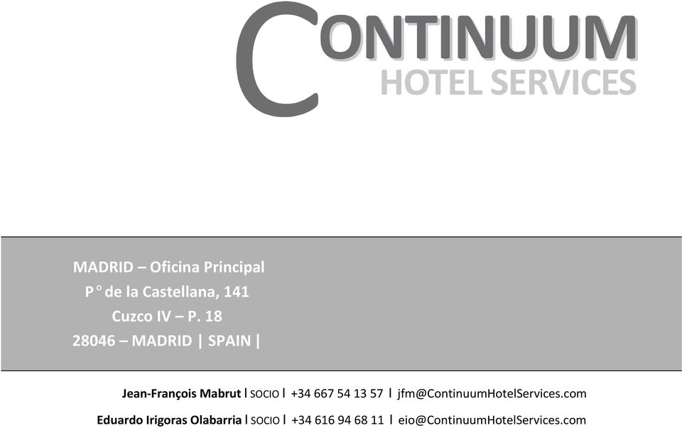 54 13 57 I jfm@continuumhotelservices.