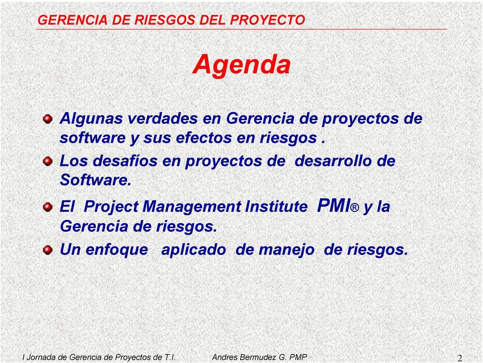 El Project Management Institute PMI y la Gerencia de riesgos.