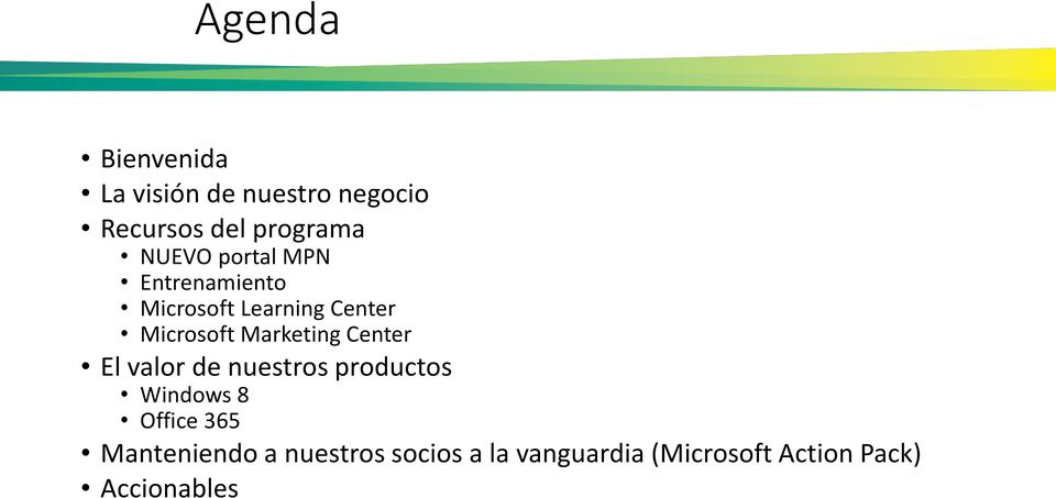 Marketing Center El valor de nuestros productos Windows 8 Office 365