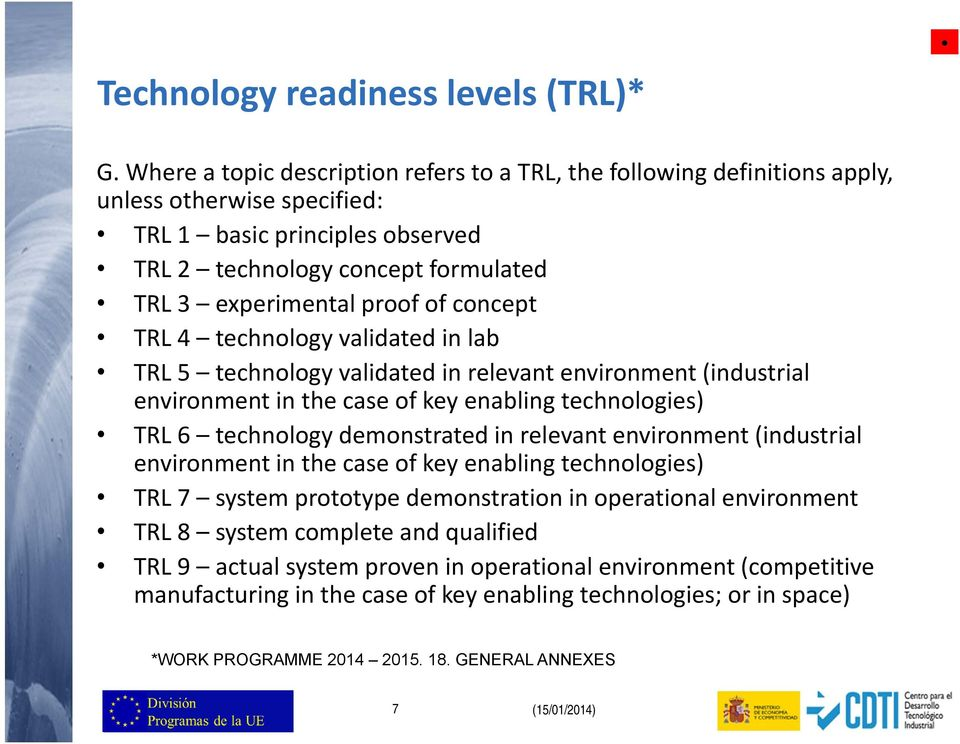 concept TRL 4 technology validated in lab TRL 5 technology validated in relevant environment (industrial environment in the case of key enabling technologies) TRL 6 technology demonstrated in