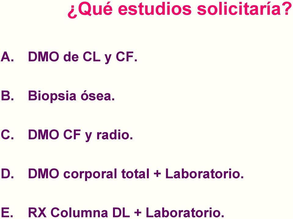 D. DMO corporal total + Laboratorio.