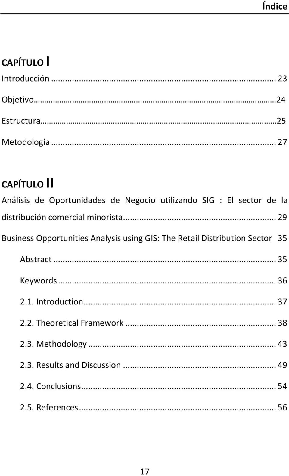 minorista... 29 Business Opportunities Analysis using GIS: The Retail Distribution Sector 35 Abstract... 35 Keywords.