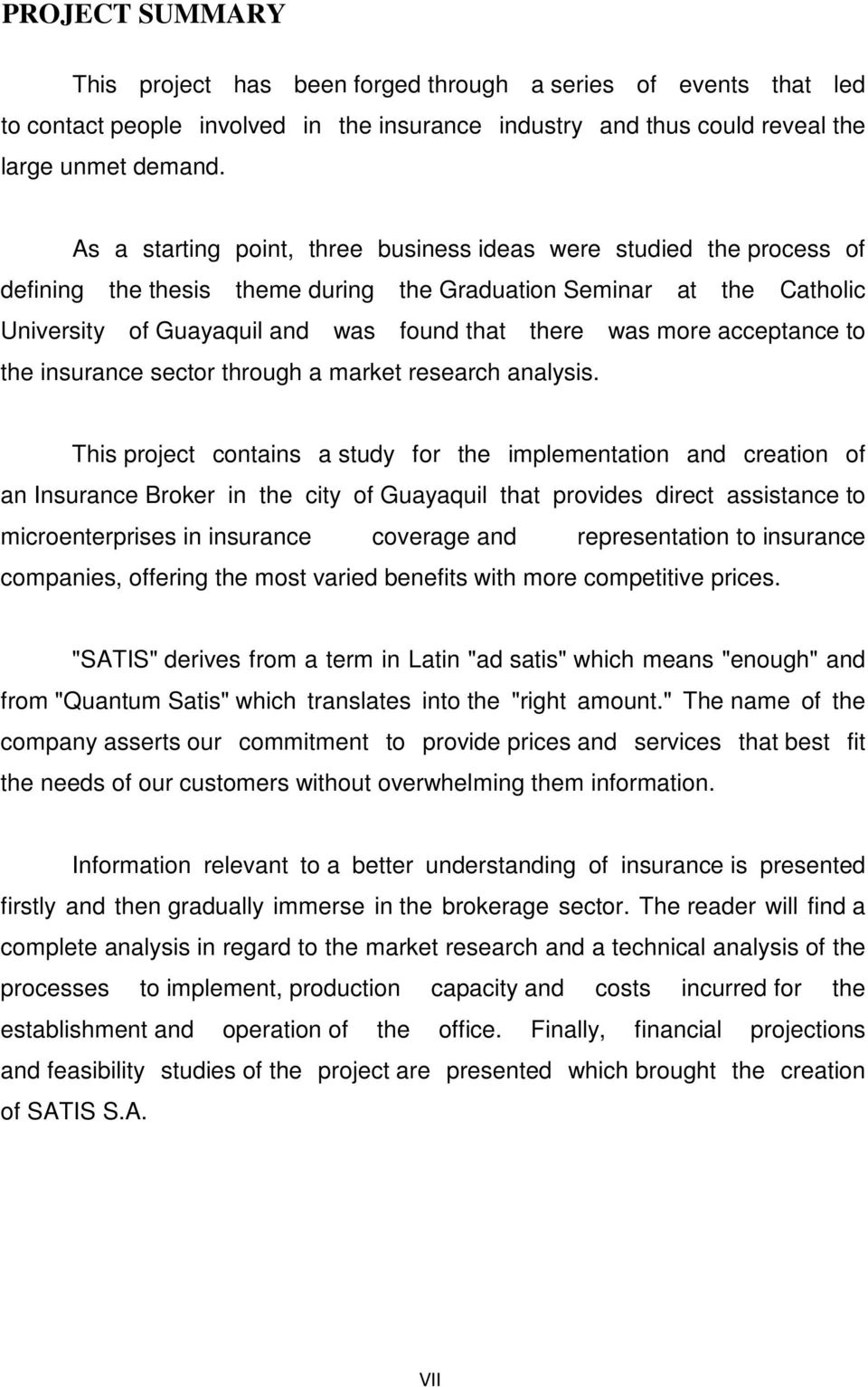 acceptance to the insurance sector through a market research analysis.