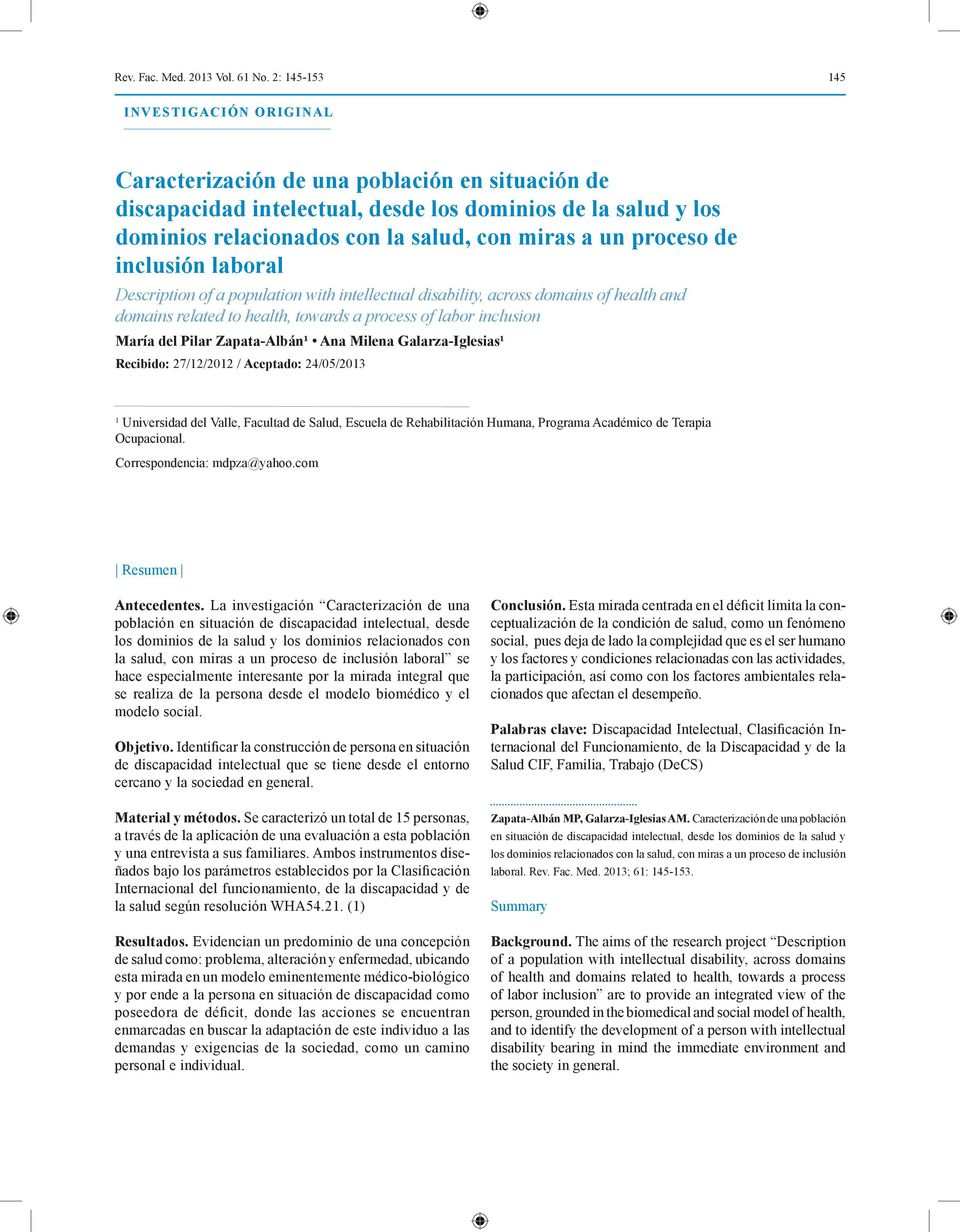 un proceso de inclusión laboral Description of a population with intellectual disability, across domains of health and domains related to health, towards a process of labor inclusion María del Pilar