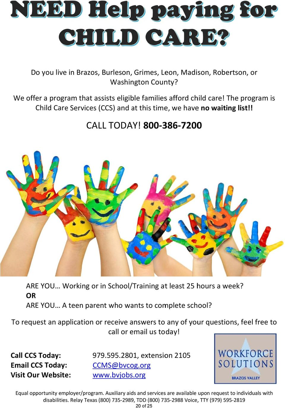 OR ARE YOU A teen parent who wants to complete school? To request an application or receive answers to any of your questions, feel free to call or email us today! Call CCS Today: 979.595.