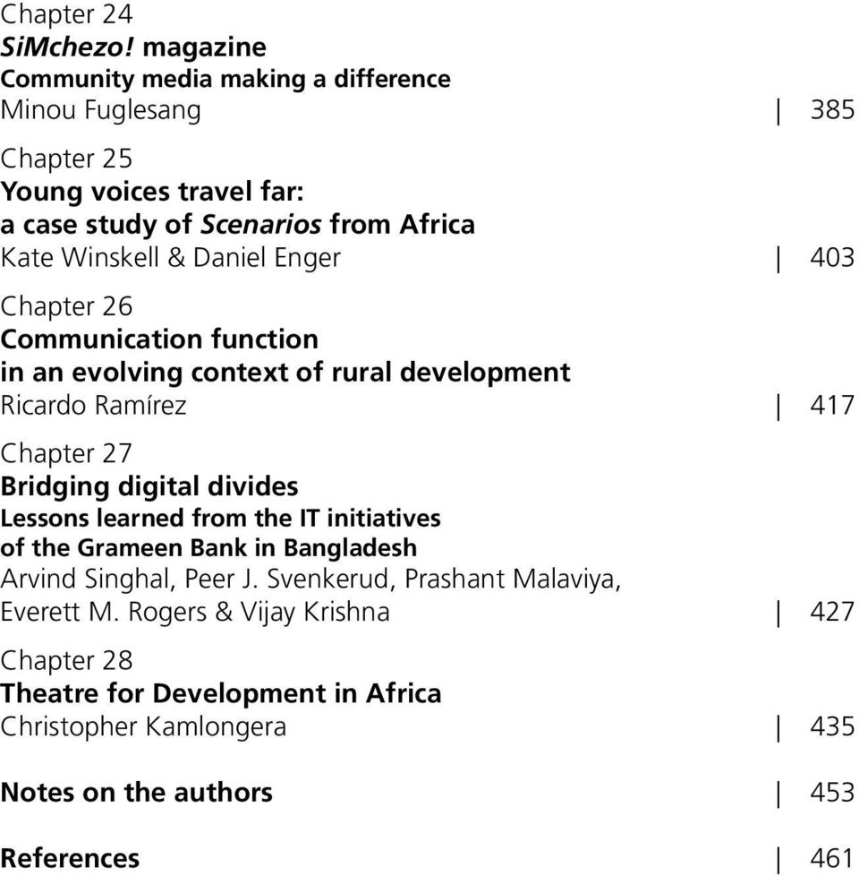 Winskell & Daniel Enger 403 Chapter 26 Communication function in an evolving context of rural development Ricardo Ramírez 417 Chapter 27 Bridging