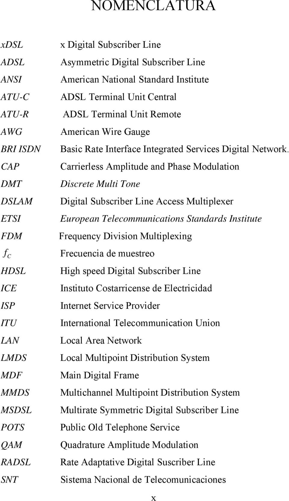 Carrierless Amplitude and Phase Modulation Discrete Multi Tone Digital Subscriber Line Access Multiplexer European Telecommunications Standards Institute Frequency Division Multiplexing Frecuencia de