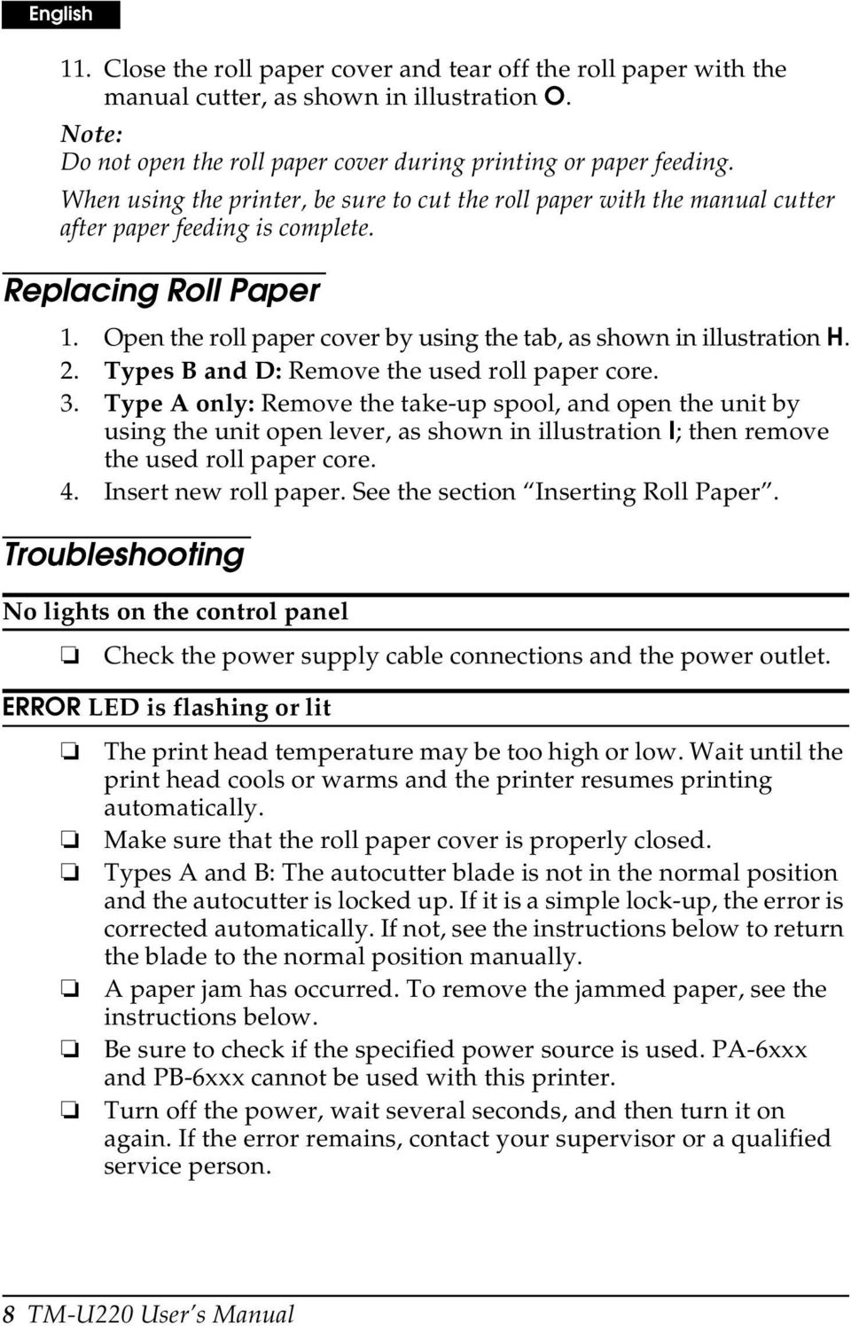 Open the roll paper cover by using the tab, as shown in illustration H. 2. Types B and D: Remove the used roll paper core. 3.