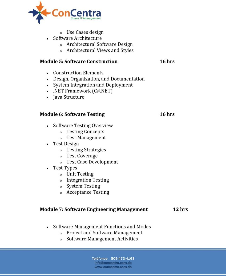 NET) Java Structure Module 6: Software Testing Software Testing Overview o Testing Concepts o Test Management Test Design o Testing Strategies o Test Coverage o Test