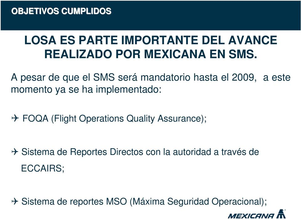 implementado: FOQA (Flight Operations Quality Assurance); Sistema de Reportes