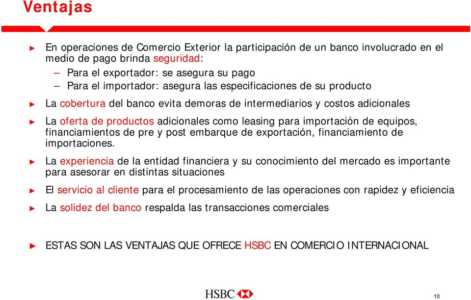 financiamientos de pre y post embarque de exportación, financiamiento de importaciones.
