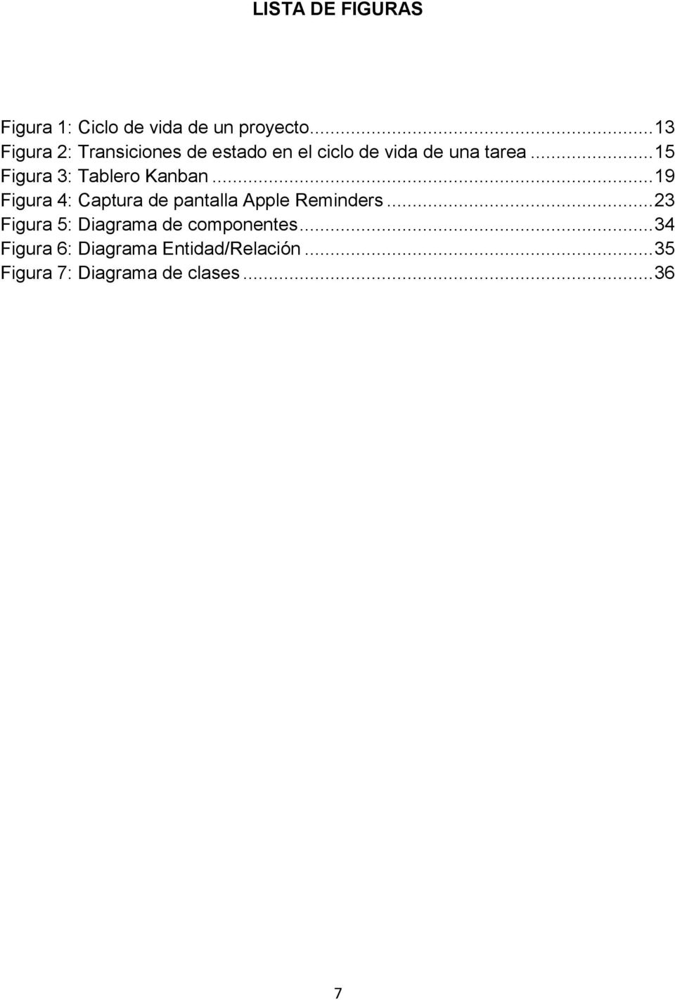 .. 15 Figura 3: Tablero Kanban... 19 Figura 4: Captura de pantalla Apple Reminders.
