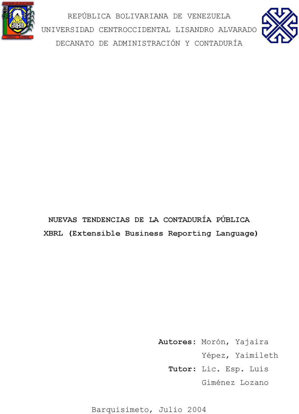 CONTADURÍA PÚBLICA XBRL (Extensible Business Reporting Language) Autores: