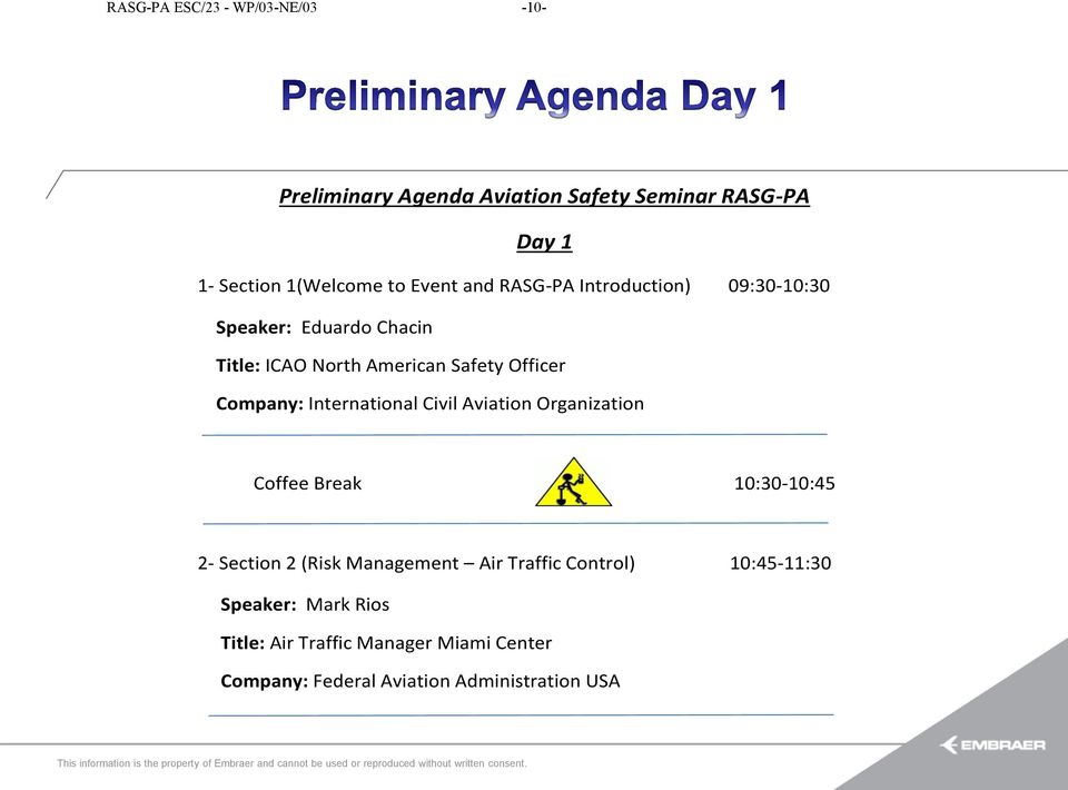 Organization Coffee Break 10:30-10:45 2- Section 2 (Risk Management Air Traffic Control) 10:45-11:30 Speaker: Mark Rios Title: Air Traffic
