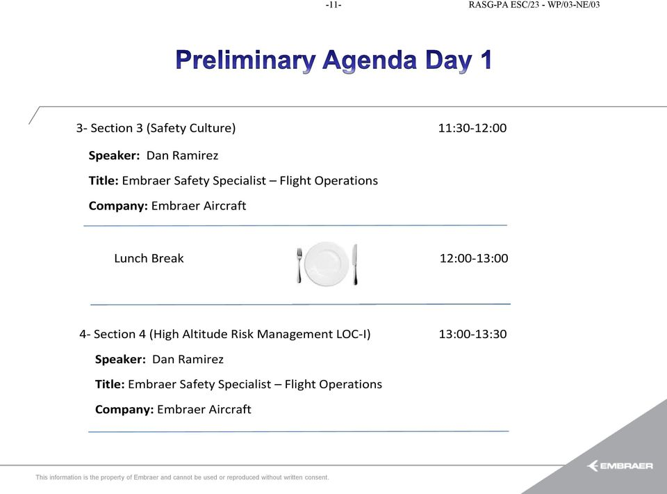 Risk Management LOC-I) 13:00-13:30 Speaker: Dan Ramirez Title: Embraer Safety Specialist Flight Operations